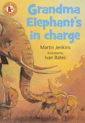 Grandma Elephant's in Charge. Martin Jenkins