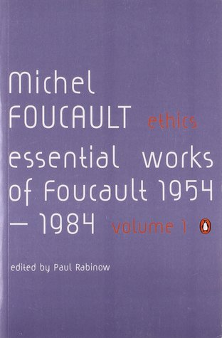 Ethics: Subjectivity and Truth (Essential Works of Foucault (1954-1984) #1)