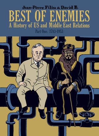 Best of Enemies: A History of US and Middle East Relations, Part One: 1783-1953
