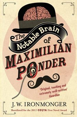 The Notable Brain of Maximilian Ponder
