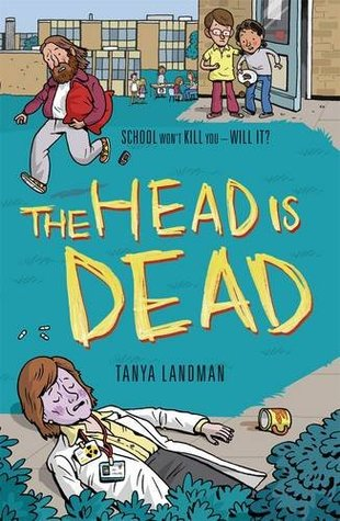 The Head Is Dead. Tanya Landman