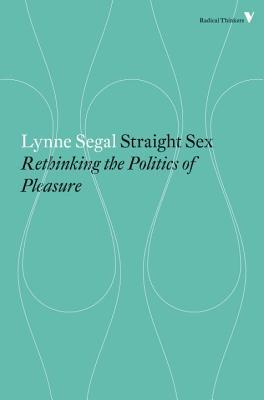 Straight Sex: Rethinking the Politics of Pleasure
