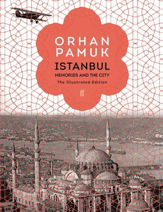Istanbul: Memories and the City [The Illustrated Edition]