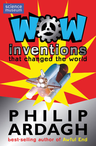 Wow! Inventions: That Changed the World