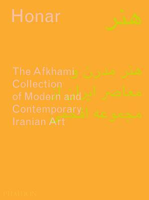 Honar: The Afkhami Collection of Modern and Contemporary Iranian Art