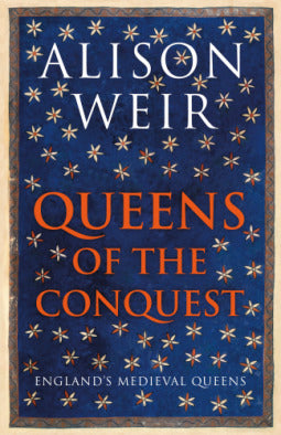 Queens of the Conquest: England's Medieval Queens