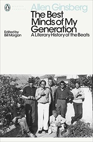 The Best Minds of My Generation: A Literary History of the Beats