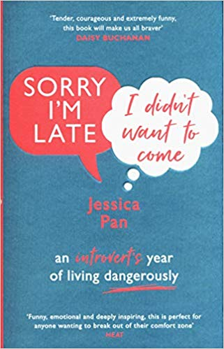 Sorry I'm Late, I Didn't Want to Come: An Introvert's Year of Living Dangerously