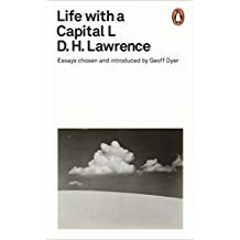 Life with a Capital L: Essays Chosen and Introduced by Geoff Dyer (Penguin Modern Classics)