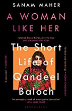 A Woman Like Her: The Short Life of Qandeel Baloch