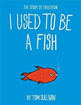 I Used to Be a Fish: The Story of Evolution