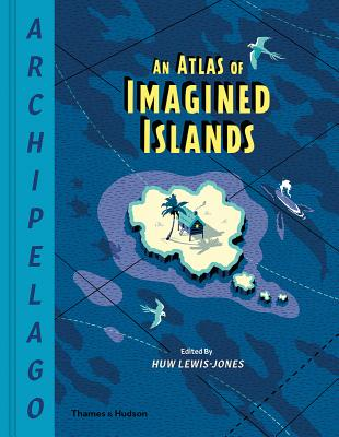 An atlas of imagined islands