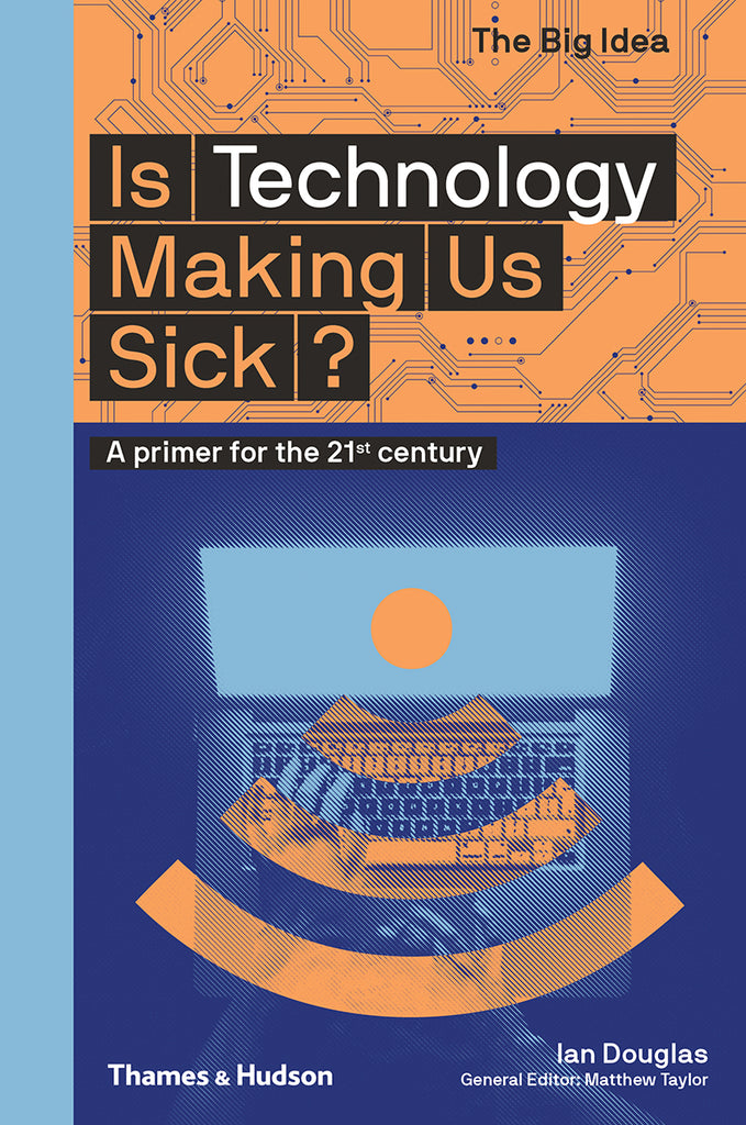 Is Technology Making Us Sick?: A Primer for the 21st Century