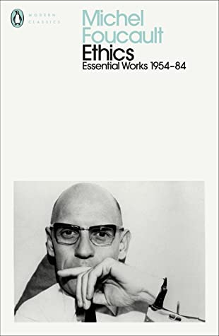 Ethics: Subjectivity and Truth: Essential Works of Michel Foucault 1954-1984