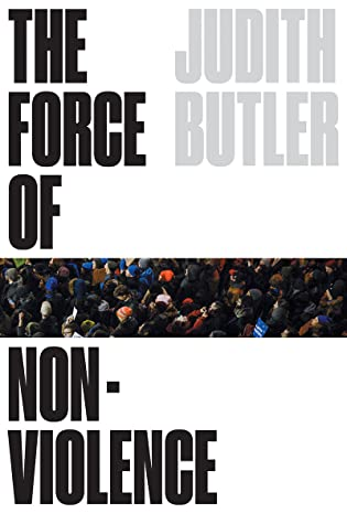 The Force of Nonviolence: The Ethical in the Political
