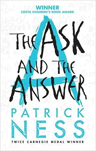 The Ask and the Answer (Chaos Walking Book Two)