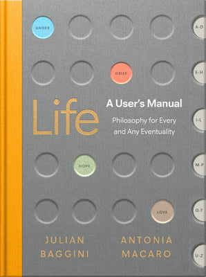 Life: A User's Manual: Philosophy for (Almost) Any Eventuality