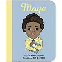 Maya Angelou: My First Maya Angelou (Little People, Big Dreams)