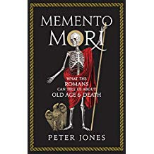 Memento Mori: What the Romans Can Tell Us About Old Age and Death Hardcover