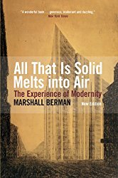 All That Is Solid Melts Into Air: The Experience of Modernity