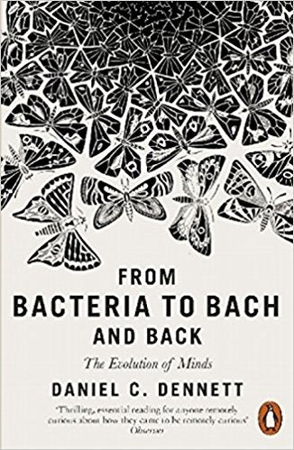 From Bacteria to Bach and Back: The Evolution of Minds