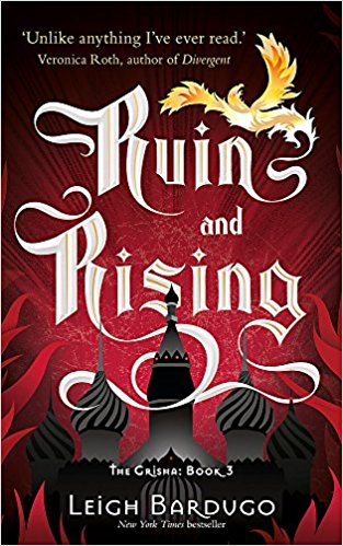 Ruins and Rising (The Grisha Book 3)