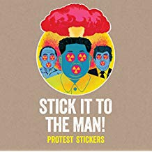 Stick it to the Man: Protest Stickers