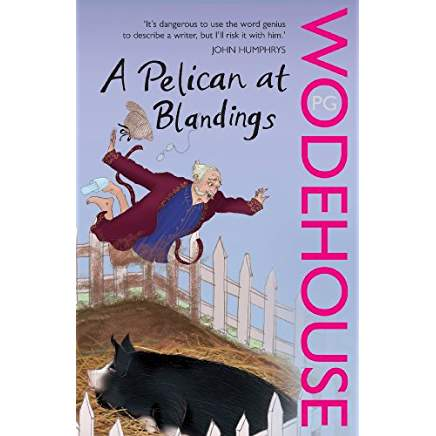 A Pelican at Blandings: (Blandings Castle)