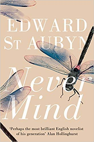 Never Mind (Patrick Melrose #1)