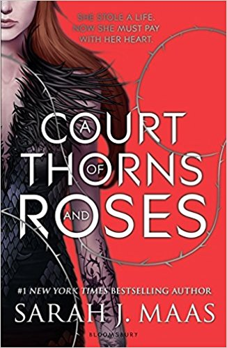 A Court of Thorns and Roses (A Court of Thorns and Roses Book 1)