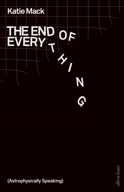 The End of Everything: (Astrophysically Speaking)