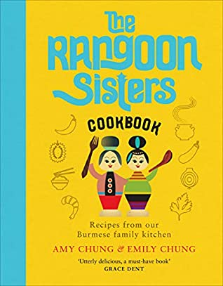 The Rangoon Sisters: Authentic Burmese home cooking
