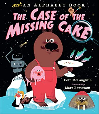 Not an Alphabet Book: The Case of the Missing Cake