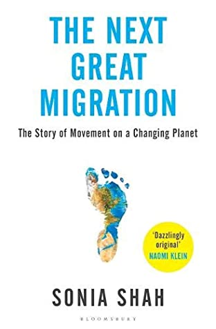 The Next Great Migration: The Story of Movement on a Changing Planet