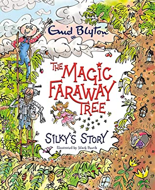 Silky's Story (The Magic Faraway Tree)