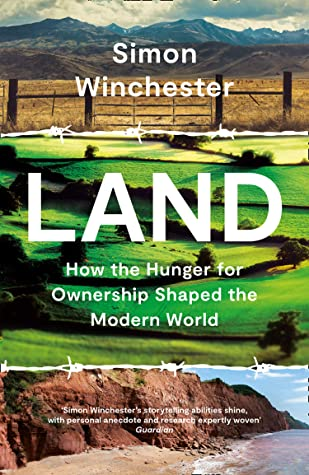 Land: How the Hunger for Ownership Shaped the World