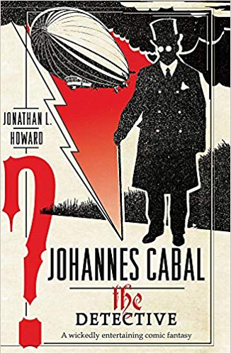 Johannes Cabal the Detective (Johannes Cabal 2)
