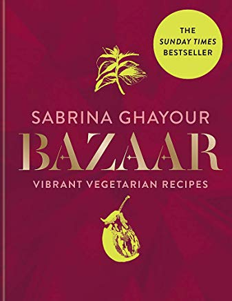 Bazaar: Fresh, flavourful & deeply satisfying vegetarian recipes for every occasion