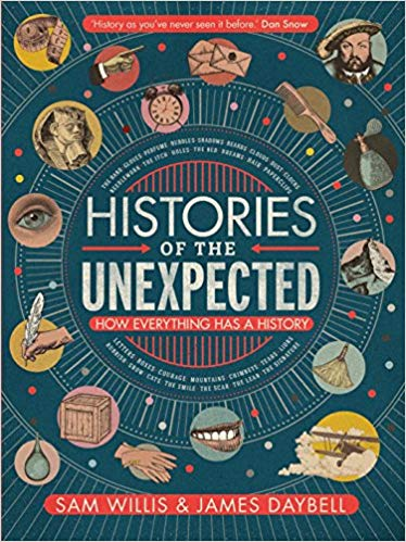 Histories of the Unexpected: How Everything Has a History (Hardcover)