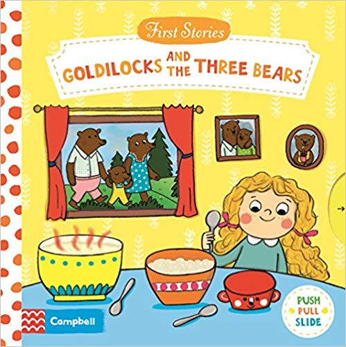 Goldilocks and the Three Bears (Campbell First Stories)