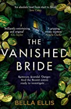 The Vanished Bride: Rumours. Scandal. Danger. The Brontë sisters are ready to investigate