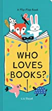 Who Loves Books?: A Flip-Flap Book (Interactive Board Book for Toddlers, Mix and Match Animals)