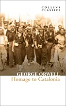 Homage to Catalonia: The Internationally Best Selling author of Animal Farm and 1984 (Collins Classics)