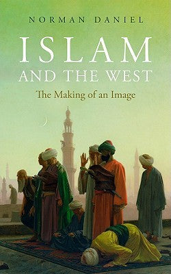 Islam and the West: The Making of an Image