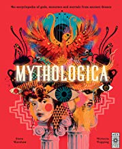 Mythologica:An encyclopedia of gods, monsters and mortals from ancient Greek