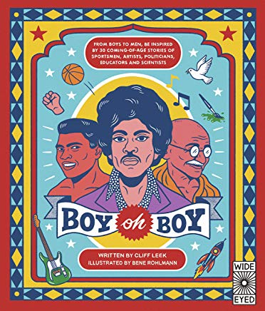 Boy oh Boy: From boys to men, be inspired by 30 coming-of-age stories of sportsmen, artists, politicians, educators and
