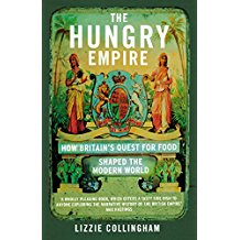 The Hungry Empire: How Britain's Quest for Food Shaped the Modern World