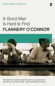 A Good Man is Hard to Find: Faber Modern Classics