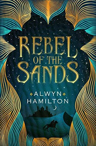 Rebel of the Sands (Rebel of the Sands Series)