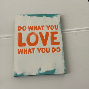 Do What You Love To Do